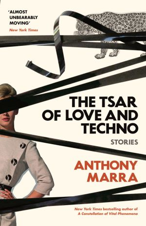 The Tsar of Love and Techno by Anthony Marra.