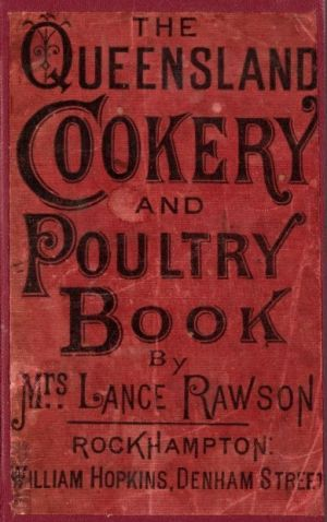 Mrs. Lance Rawson's cookery book and household hints.
