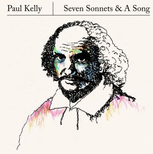 Paul Kelly's Seven Sonnets & A Song is available on April 22.