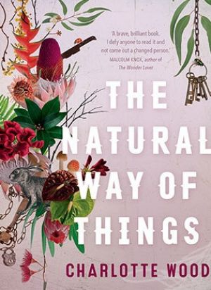 <i>The Natural Way of Things</i> by Charlotte Wood.