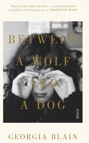 Between a Wolf and a Dog, by Georgia Blain