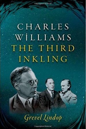 Charles Williams: The Third Inkling, by Grevel Lindop.