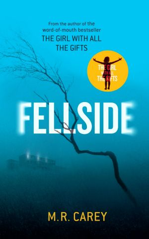 <i>Fellside</i>, by M.R. Carey. Hachette. $29.99.