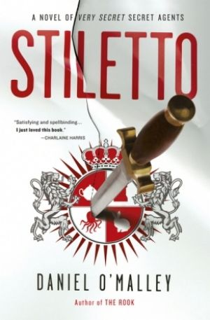Daniel O'Malley's Stiletto is a worthy sequel to The Rook.