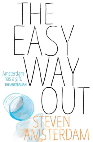 <i>The Easy Way Out</i> by Steven Amsterdam.