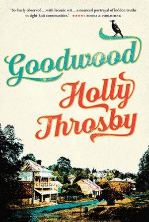 <i>Goodwood</i> by Holly Throsby.