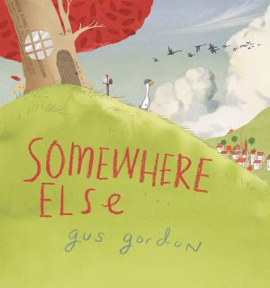 Somewhere Else (Penguin. 32pp. $24.99) by Gus Gordon.