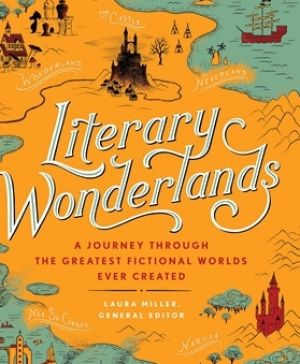 Literary Wonderlands. Edited by Laura Miller.
