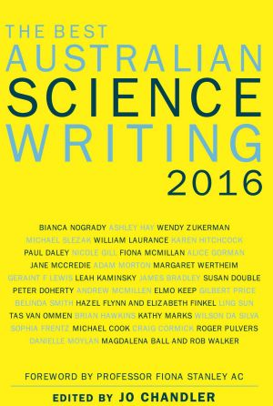 The Best <i>Australian Science Writing</i>: Edited by Jo Chandler.