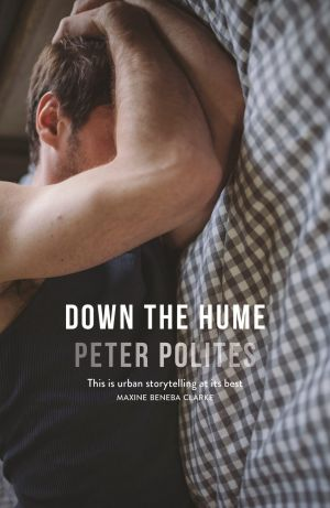 Peter Polites' novel <i>Down The Hume</i>.