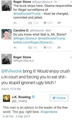 Now Rowling has hit back at Trump's advisor Roger Stone who issued inexcusable and vile insults on a woman after she ...