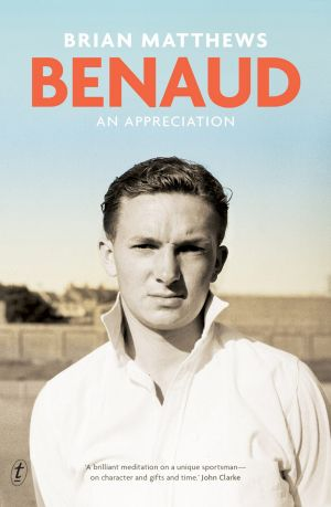 <i>Benaud: An Appreciation</i> by Brian Matthews.