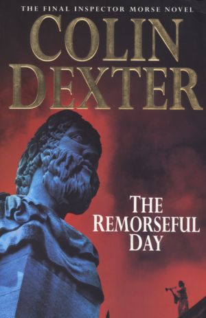 The Remorseful Day by Colin Dexter.
