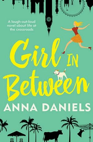 Girl in Between, by Anna Daniels.
