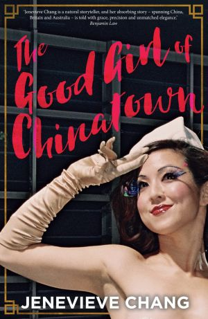 <i>The Good Girl of Chinatown</I> by Jenevieve Chang. Penguin. $32.99.