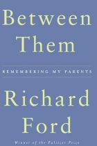 'Between Them' by Richard Ford.