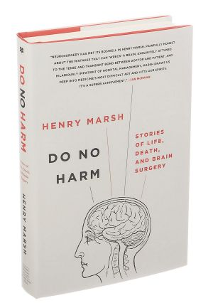 """Do No Harm: Stories of Life, Death, and Brain Surgery"" by Henry Marsh."