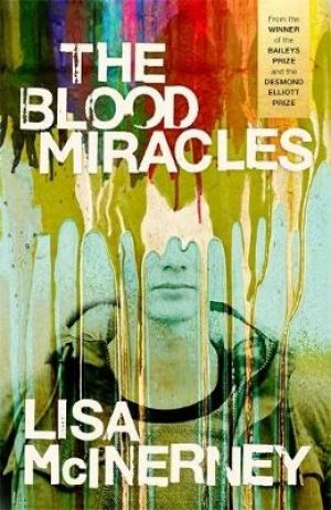 The Blood Miracles, by Lisa McInerney.