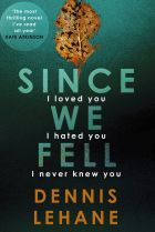'Since We Fell' by Dennis Lehane is a psychological thriller with a female protagonist.