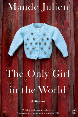 <i>The Only Girl in the World</i> by Maude Julien.