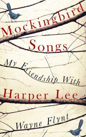 Mockingbird Songs. By Wayne Flynt.