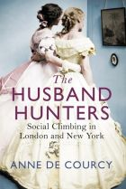 The Husband Hunters. By Anne de Courcy.