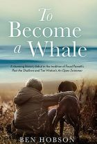 To Become a Whale. By Ben Hobson.