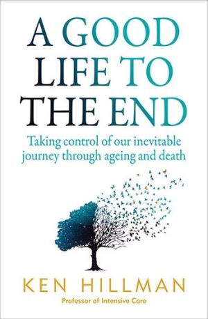 It may be better to look at the elderly near the end of life from the patient's perspective, says Professor Ken Hillman.