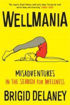 Wellmania by Brigid Delaney