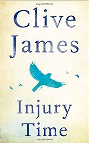 Injury Time, by Clive James.