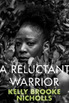 A Reluctant Warrior. By Kelly Brook Nicholls.