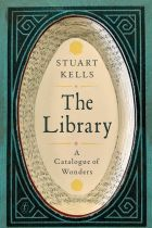 The Library: A Catalogue of Wonders, by Stuart Kells.