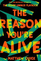 The Reason You're Alive. By Matthew Quick.