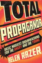 Total Propaganda: Basic Marxist training for the angry and the young, by Helen Razer. Allen & Unwin. $29.99.