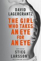 The Girl who Takes an Eye for an Eye. By David Lagercrantz.