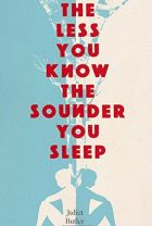 The Lesss You Know the Sounder You Sleep. By Juliet Butler.