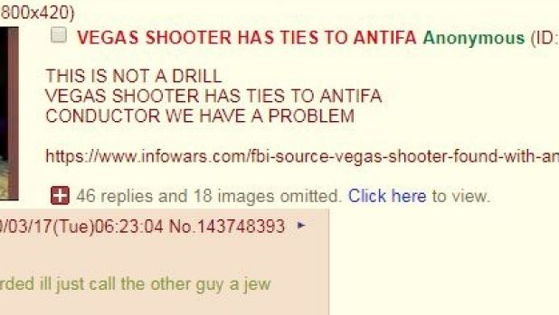 The 4Chan poster, citing Alex Jones Infowar, claimed the Las Vegas shooter was involved in a Far Left organisation. In ...