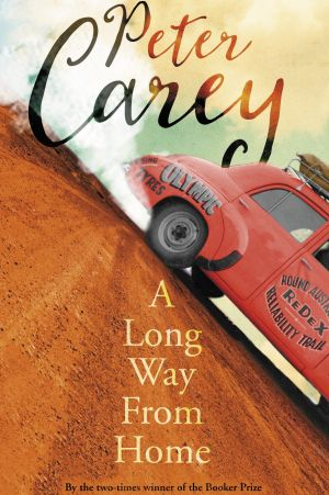 <i>A Long Way From Home</i>, by Peter Carey.