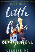 Little Fires Everywhere. By Celeste Ng.