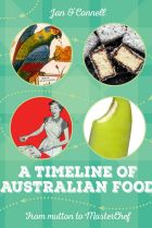 A Timeline of Australian Food. By Jan O'Connell.