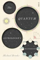 The Quantum Astrologer's Handbook. By Michael Brooks.
