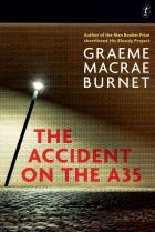 The Accident on the A35. By Graeme Macrae Burnet.