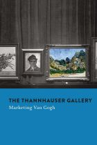 The Thannhauser Gallery: Marketing Van Gogh. Eds., Stefan Koldehoff & Chris Stolwijk.