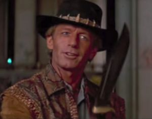 """That's not a knife; this is a knife"": Paul Hogan in the original Crocodile Dundee."