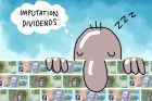 """'Foo' (as in 'Foo was here') falling asleep over a wall of money, thought bubble says """"Imputation dividends"""". ..."""